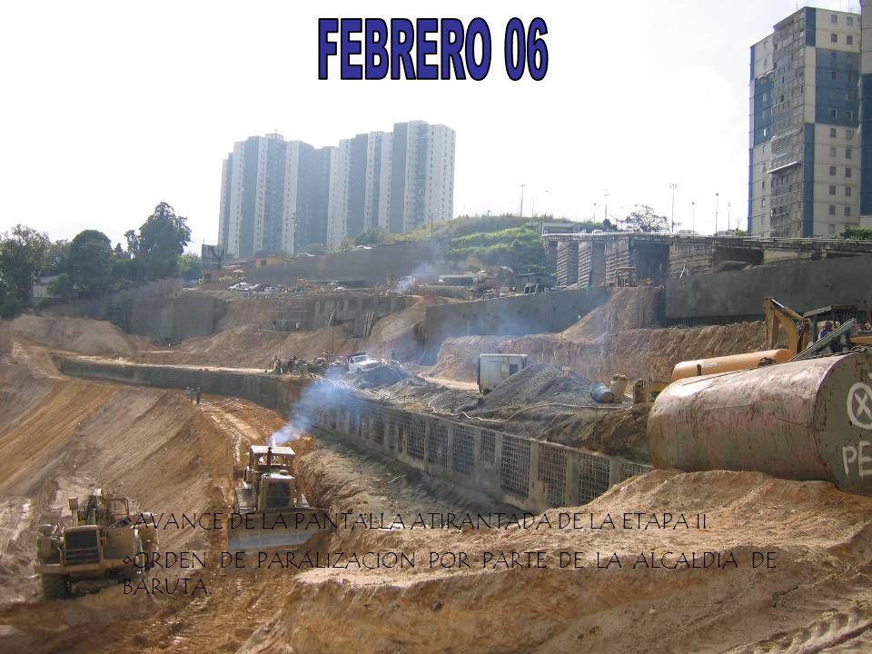 FEBRERO 06 AVANCE DE LA PANTALLA ATIRANTADA DE LA ETAPA II.