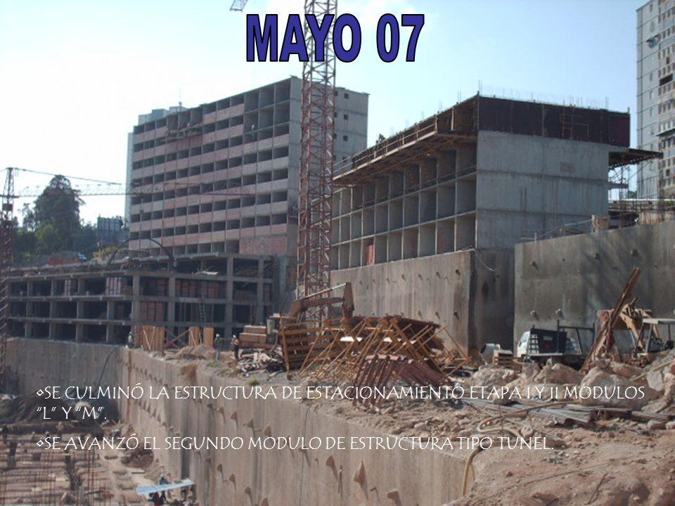 MAYO 07 SE CULMINÓ LA ESTRUCTURA DE ESTACIONAMIENTO ETAPA I Y II MODULOS L Y M .
