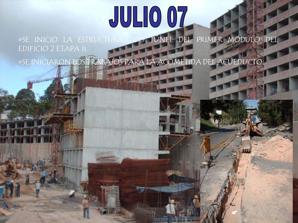 JULIO 07 SE INICIO LA ESTRUCTURA TIPO TÚNEL DEL PRIMER MODULO DEL EDIFICIO 2 ETAPA II.
