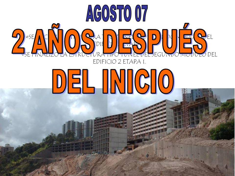 AGOSTO 07 2 AÑOS DESPUÉS DEL INICIO