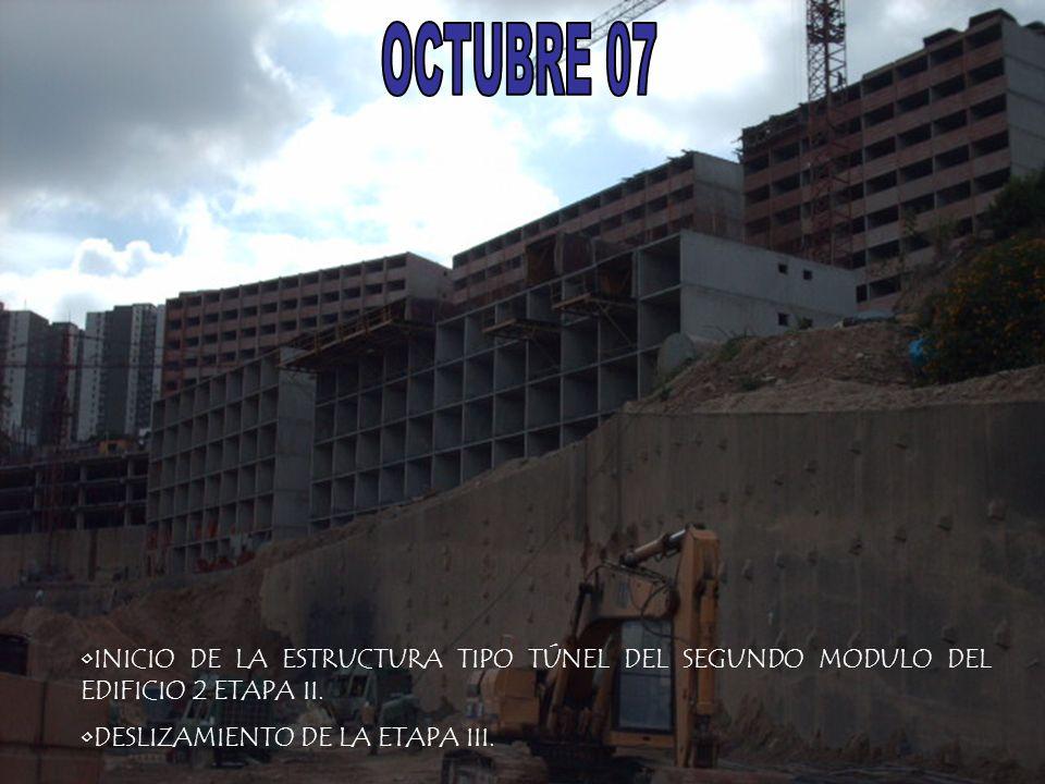 OCTUBRE 07 INICIO DE LA ESTRUCTURA TIPO TÚNEL DEL SEGUNDO MODULO DEL EDIFICIO 2 ETAPA II.