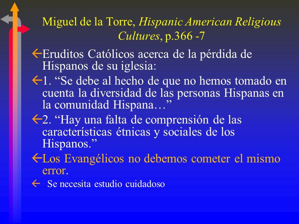 Miguel de la Torre, Hispanic American Religious Cultures, p.366 -7