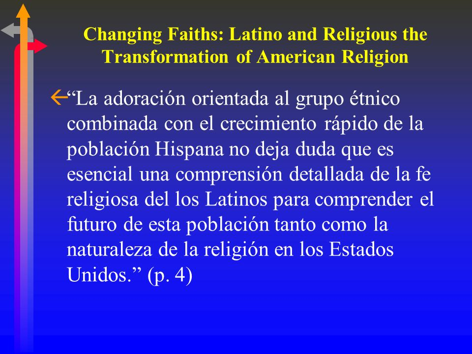 Changing Faiths: Latino and Religious the Transformation of American Religion