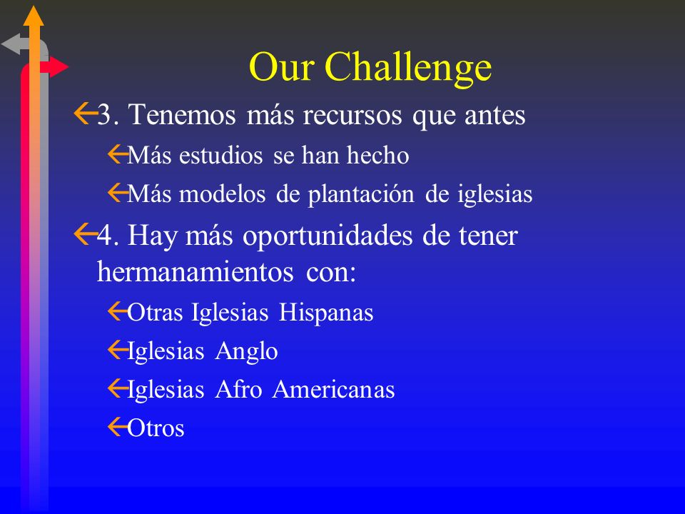 Our Challenge 3. Tenemos más recursos que antes