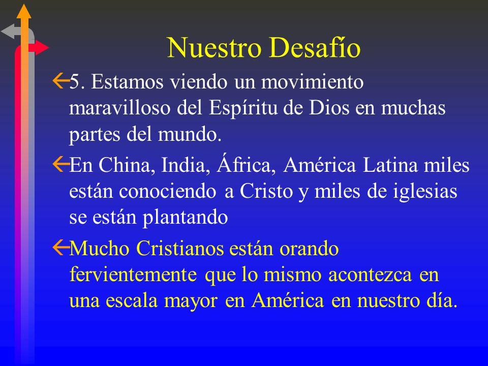 Nuestro Desafío 5. Estamos viendo un movimiento maravilloso del Espíritu de Dios en muchas partes del mundo.