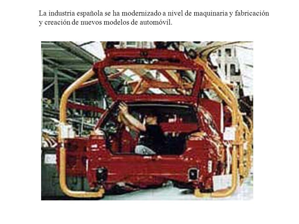 La industria española se ha modernizado a nivel de maquinaria y fabricación