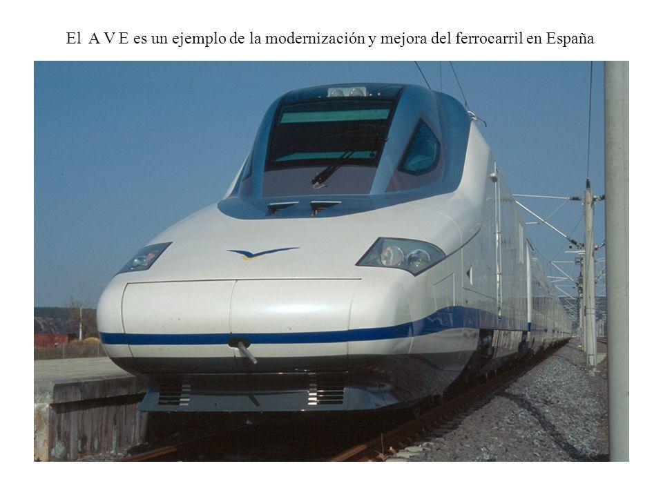 El A V E es un ejemplo de la modernización y mejora del ferrocarril en España