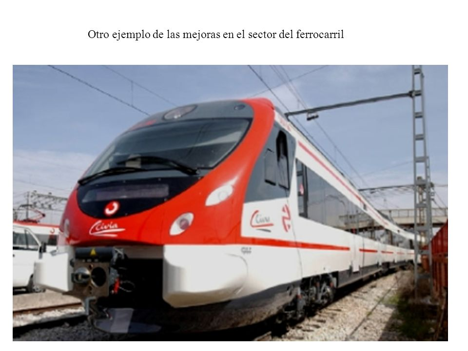 Otro ejemplo de las mejoras en el sector del ferrocarril