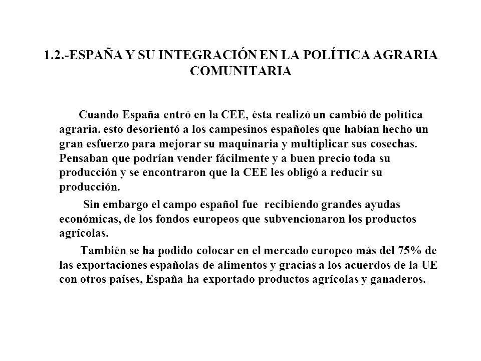 1.2.-ESPAÑA Y SU INTEGRACIÓN EN LA POLÍTICA AGRARIA COMUNITARIA