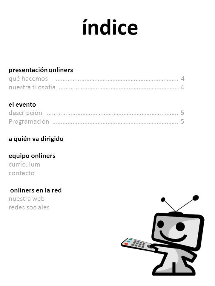 índice presentación onliners qué hacemos ……………………………………………………………….. 4