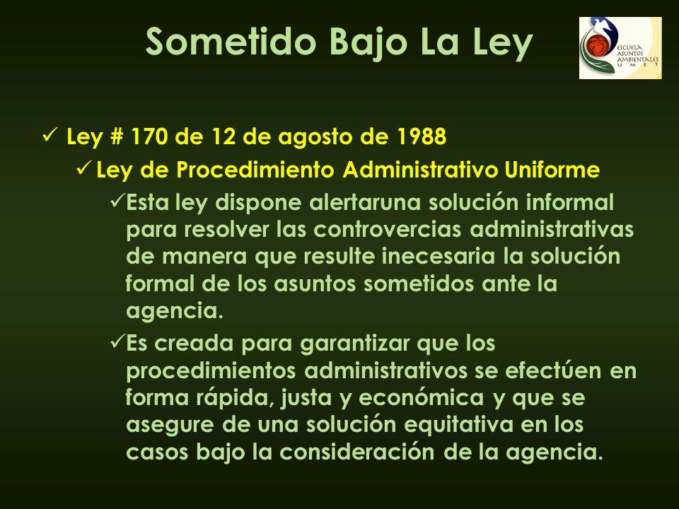 Sometido Bajo La Ley Ley # 170 de 12 de agosto de 1988