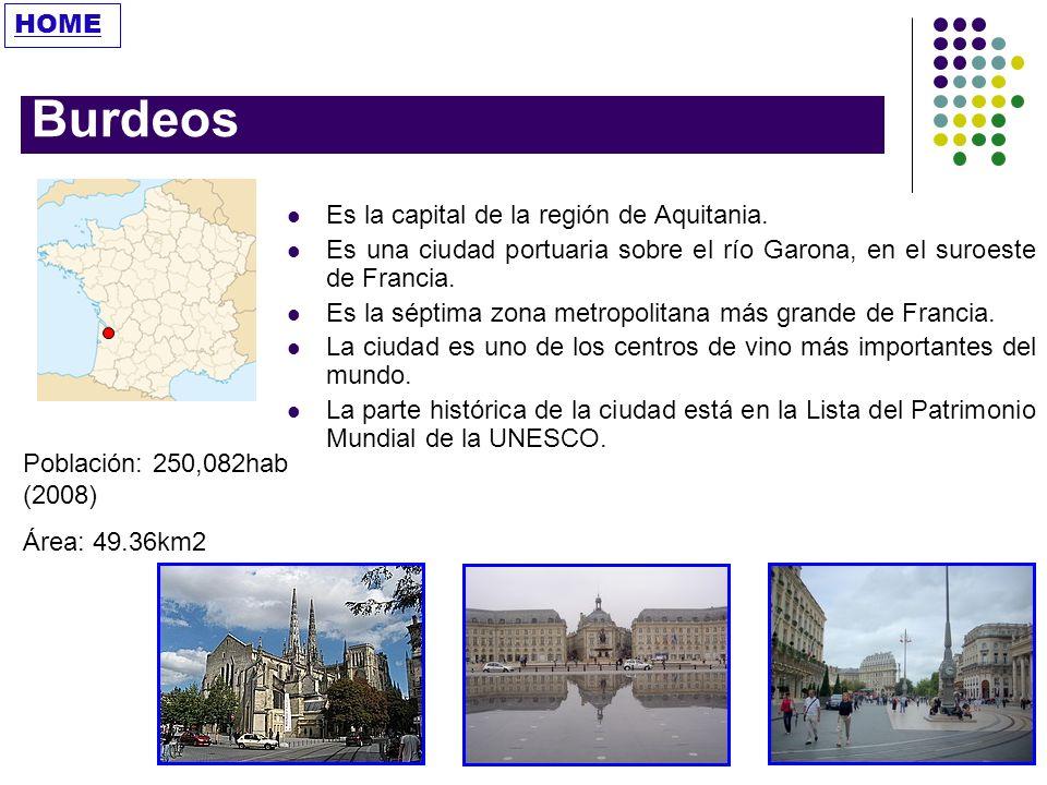Burdeos HOME Es la capital de la región de Aquitania.