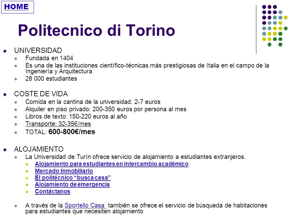 Politecnico di Torino HOME UNIVERSIDAD COSTE DE VIDA ALOJAMIENTO