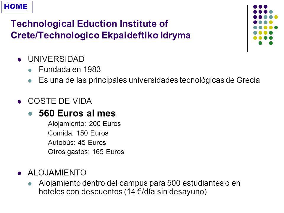 HOME Technological Eduction Institute of Crete/Technologico Ekpaideftiko Idryma. UNIVERSIDAD. Fundada en 1983.