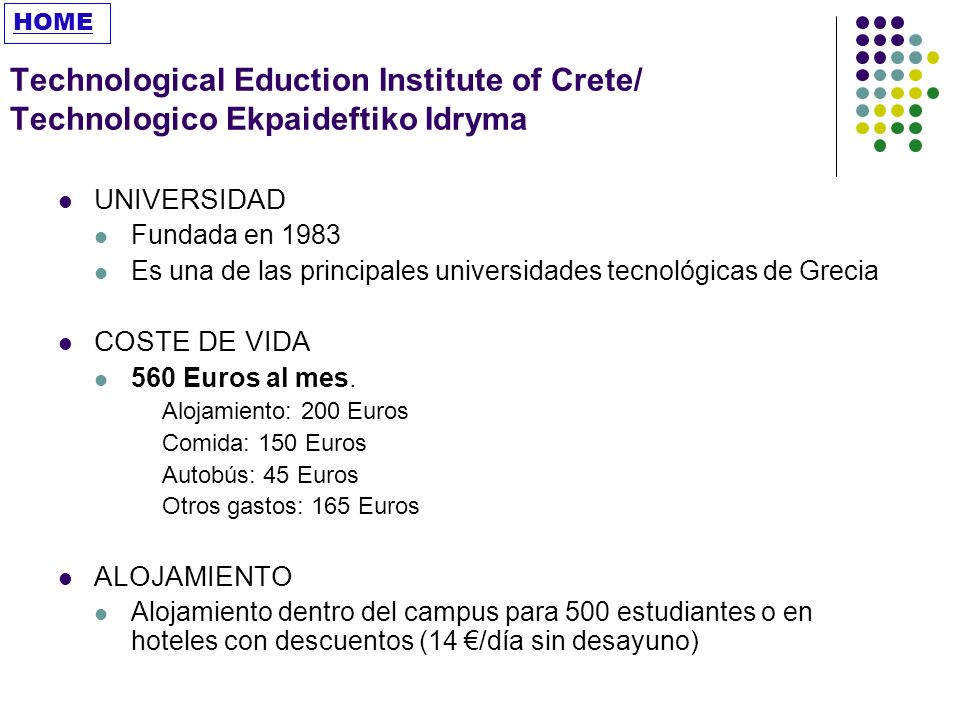 HOME Technological Eduction Institute of Crete/ Technologico Ekpaideftiko Idryma. UNIVERSIDAD. Fundada en 1983.