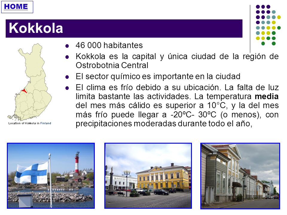 HOME Kokkola. 46 000 habitantes. Kokkola es la capital y única ciudad de la región de Ostrobotnia Central.