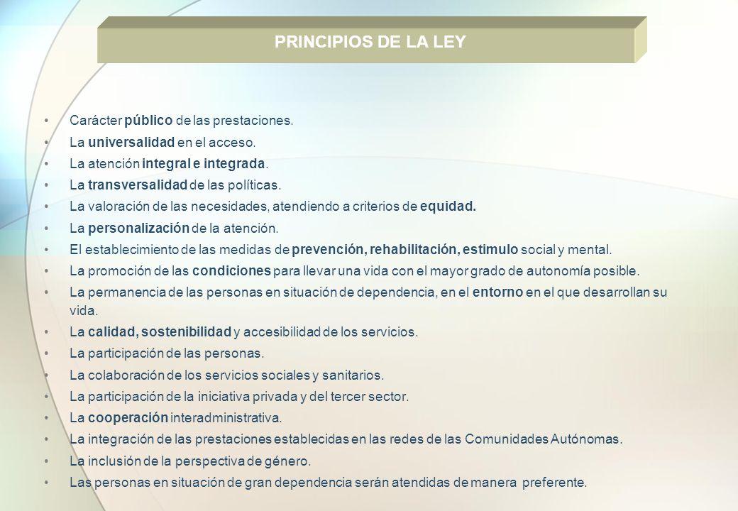 PRINCIPIOS DE LA LEY Carácter público de las prestaciones.