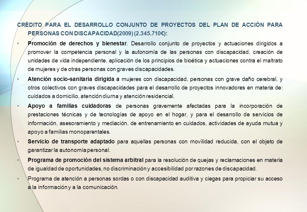 CRÉDITO PARA EL DESARROLLO CONJUNTO DE PROYECTOS DEL PLAN DE ACCIÓN PARA PERSONAS CON DISCAPACIDAD(2009) (2.345.710€):