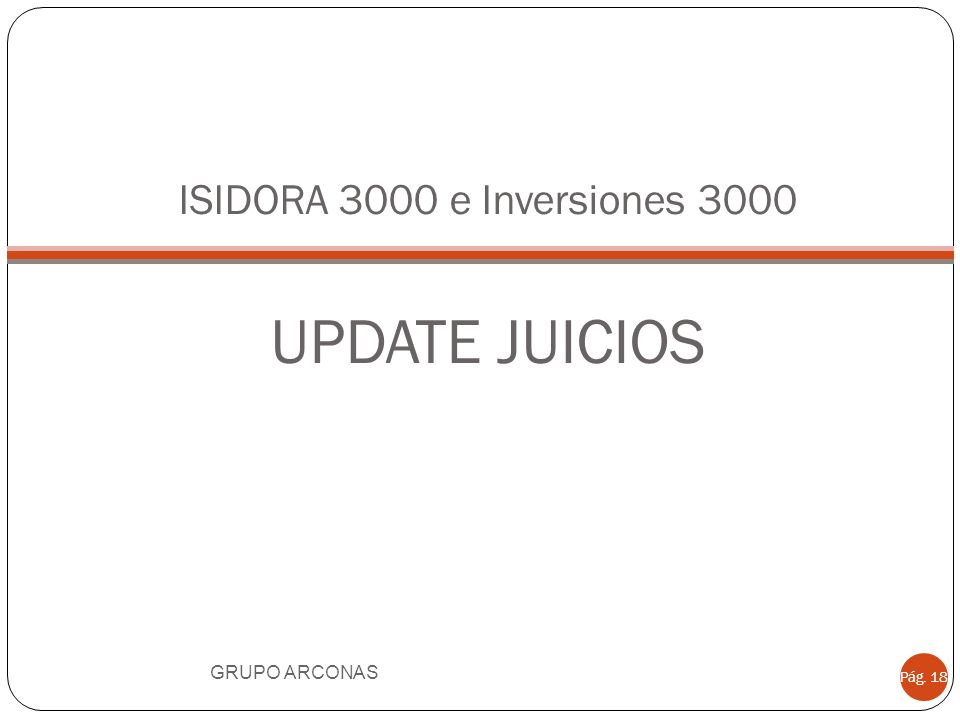 ISIDORA 3000 e Inversiones 3000 UPDATE JUICIOS