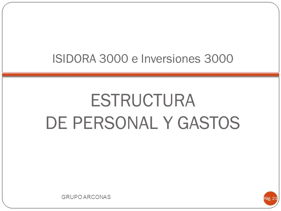 ISIDORA 3000 e Inversiones 3000 ESTRUCTURA DE PERSONAL Y GASTOS