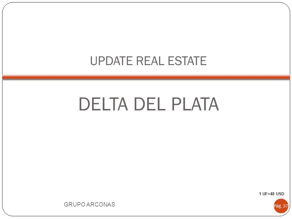UPDATE REAL ESTATE DELTA DEL PLATA