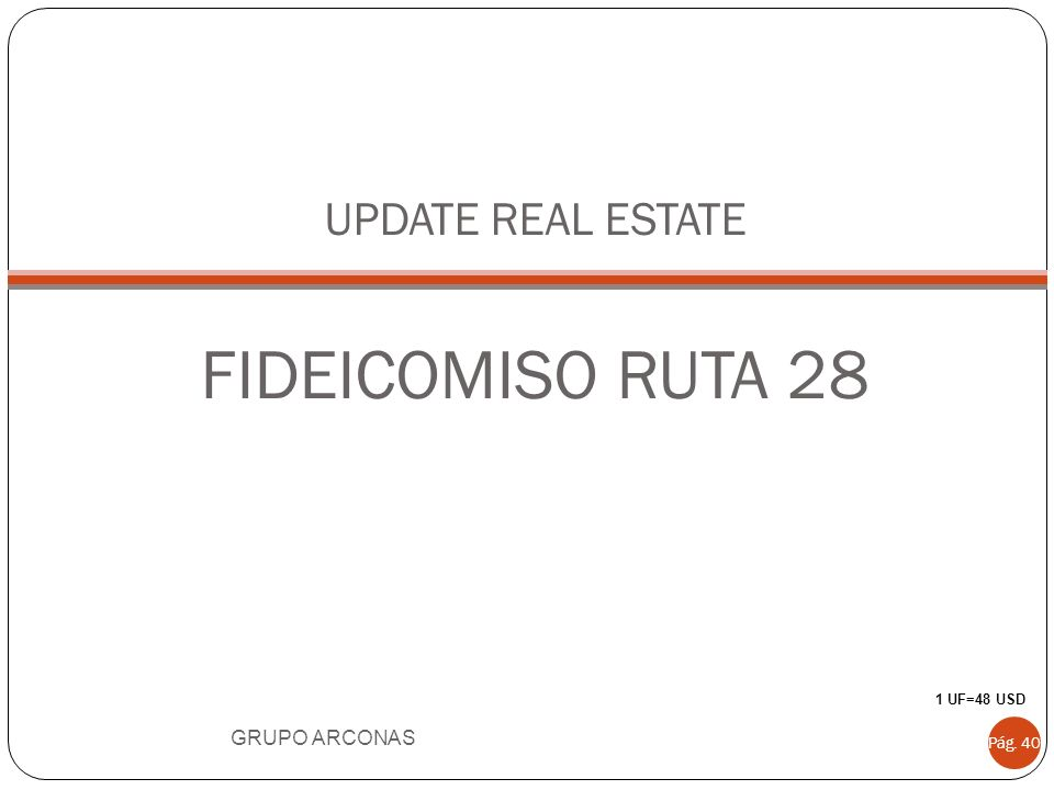 UPDATE REAL ESTATE FIDEICOMISO RUTA 28