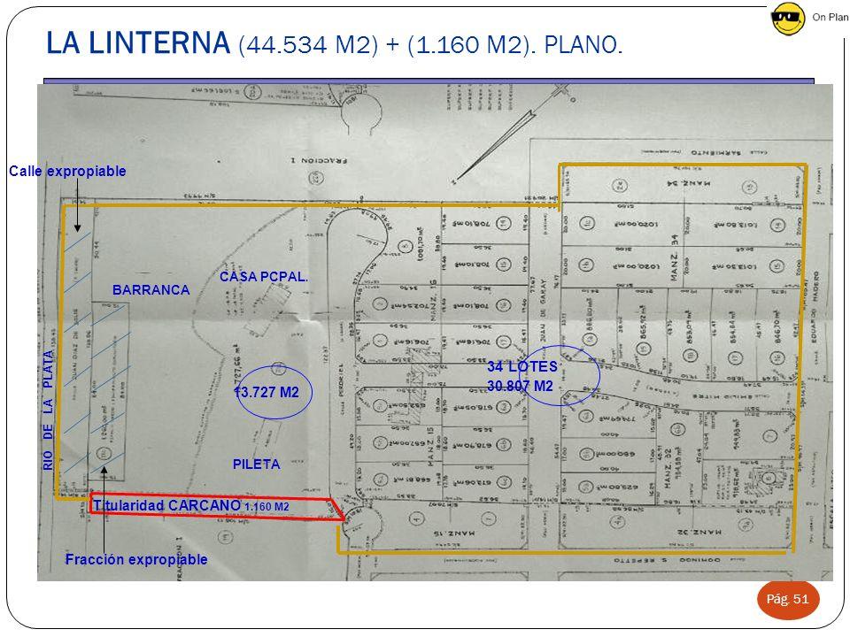 LA LINTERNA (44.534 M2) + (1.160 M2). PLANO.