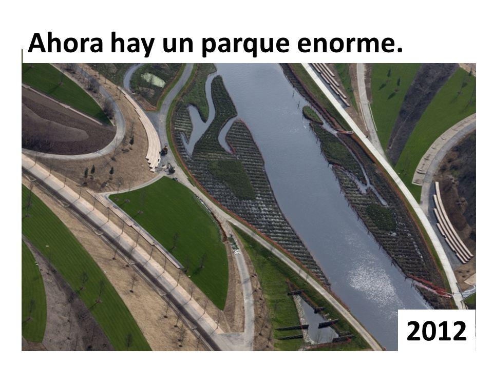 Ahora hay un parque enorme.