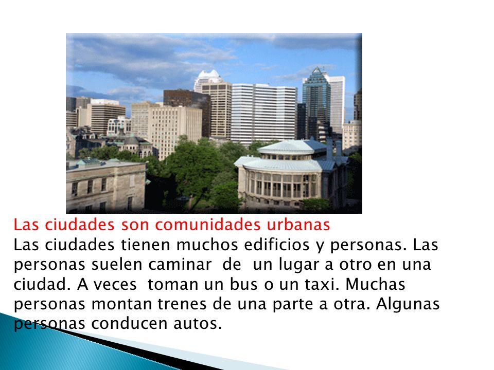Las ciudades son comunidades urbanas