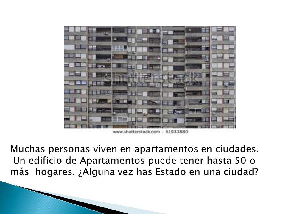 Muchas personas viven en apartamentos en ciudades.
