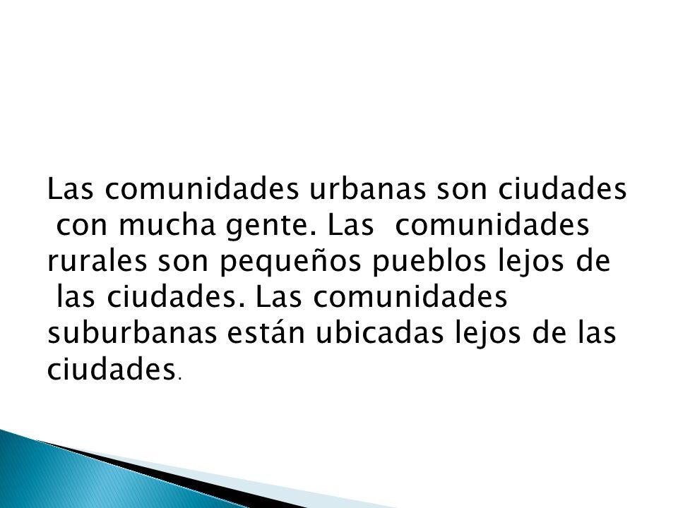 Las comunidades urbanas son ciudades