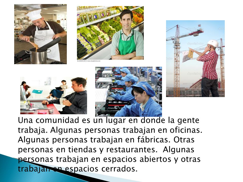 Una comunidad es un lugar en donde la gente trabaja