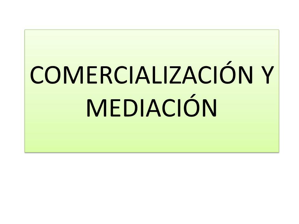 COMERCIALIZACIÓN Y MEDIACIÓN