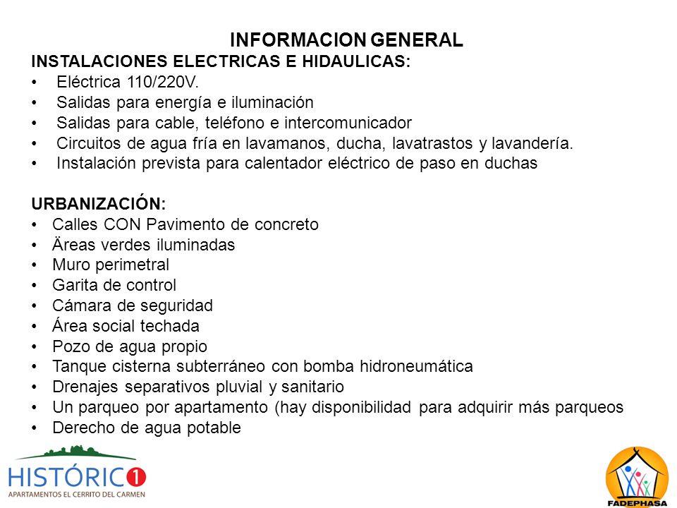 INFORMACION GENERAL INSTALACIONES ELECTRICAS E HIDAULICAS: