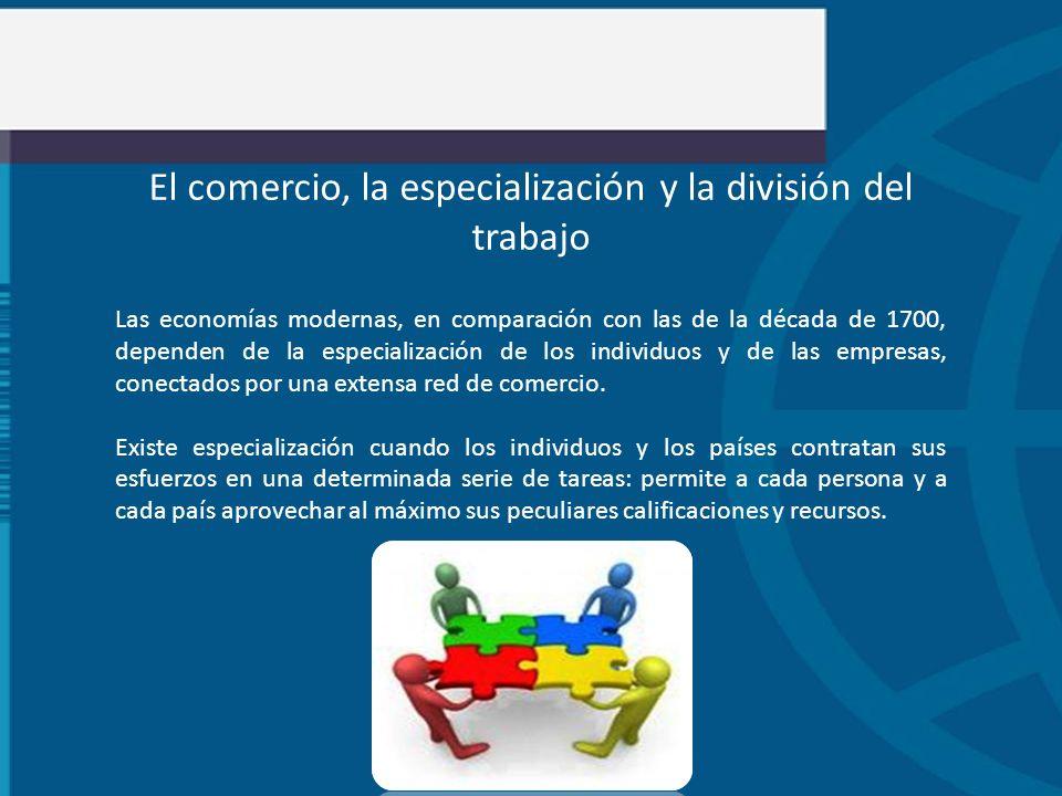 El comercio, la especialización y la división del trabajo