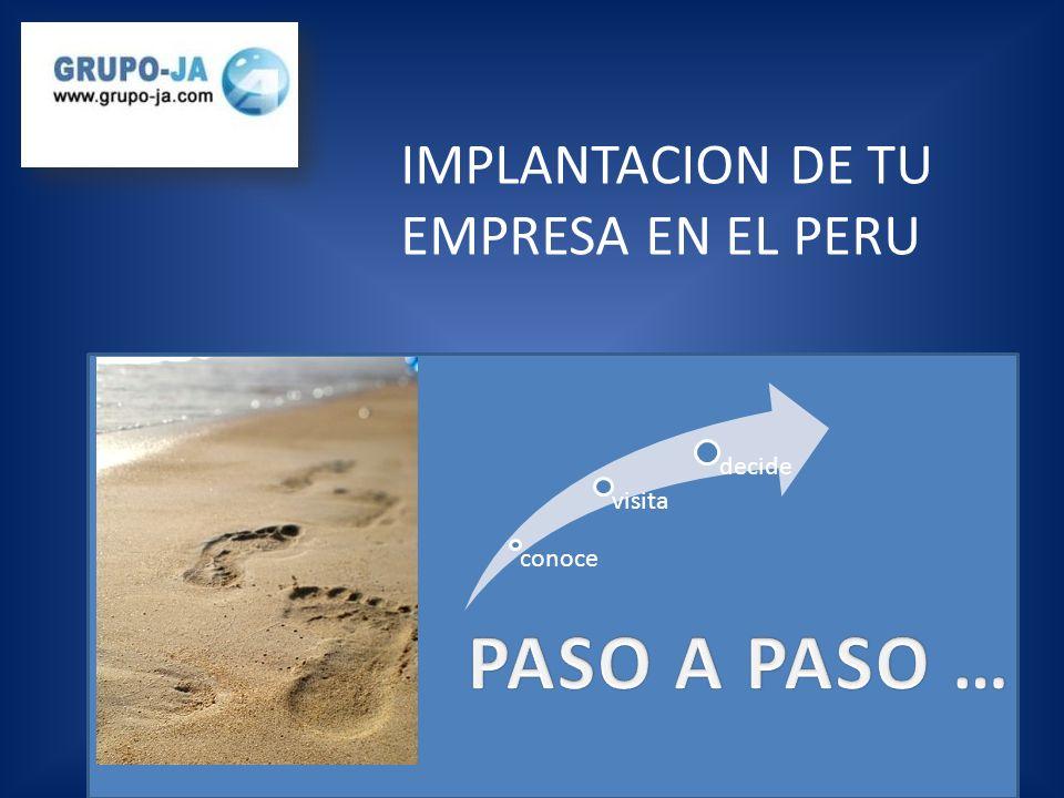 PASO A PASO … IMPLANTACION DE TU EMPRESA EN EL PERU decide visita