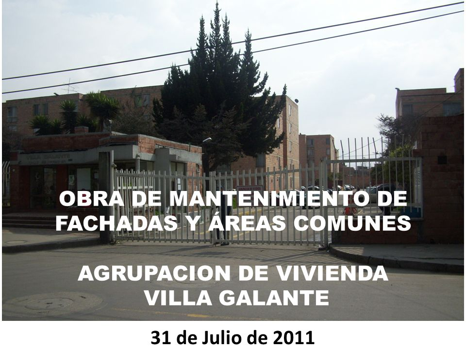 OBRA DE MANTENIMIENTO DE FACHADAS Y ÁREAS COMUNES AGRUPACION DE VIVIENDA VILLA GALANTE