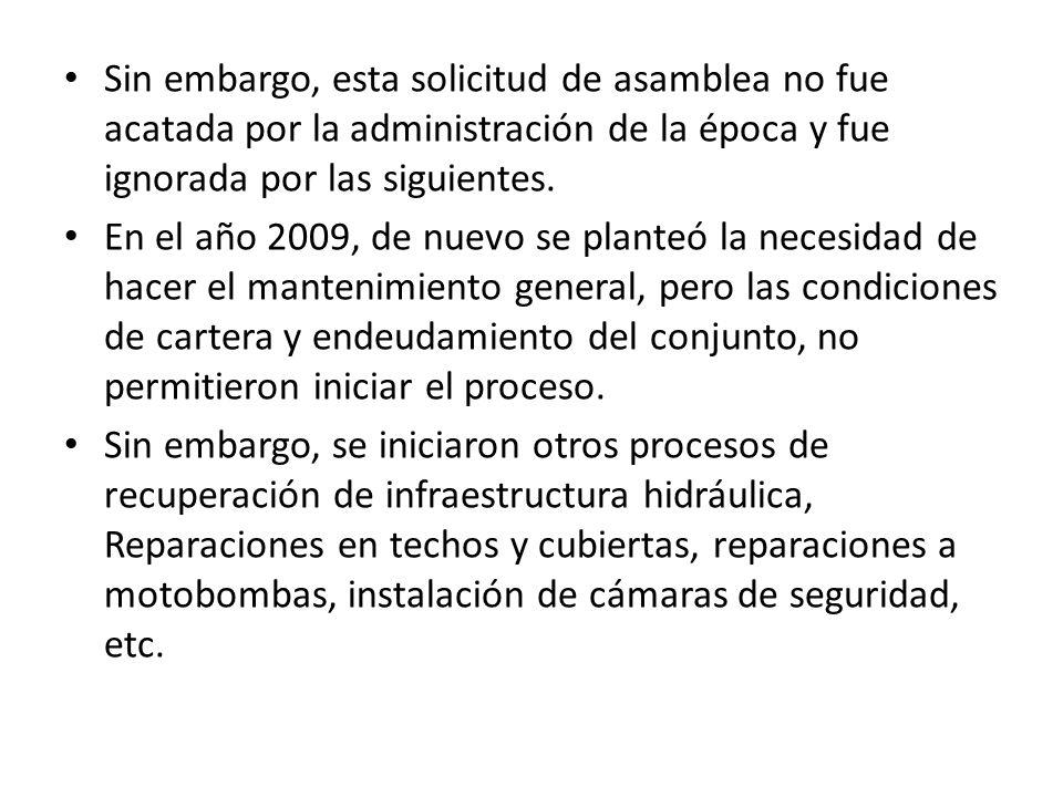 Sin embargo, esta solicitud de asamblea no fue acatada por la administración de la época y fue ignorada por las siguientes.