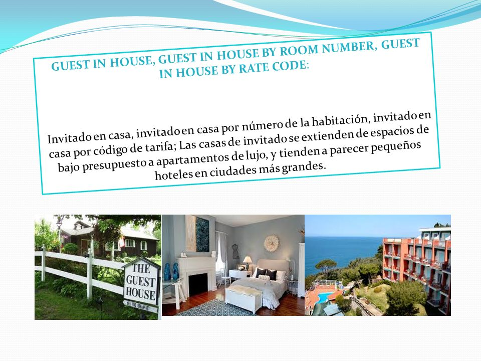 GUEST IN HOUSE, GUEST IN HOUSE BY ROOM NUMBER, GUEST IN HOUSE BY RATE CODE: