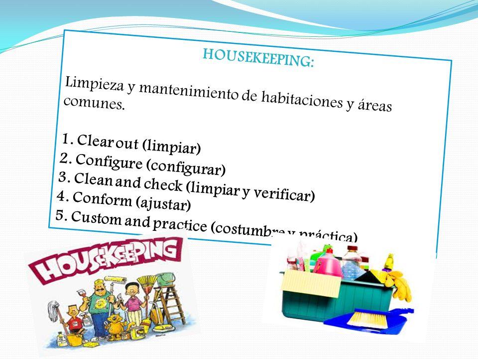 Limpieza y mantenimiento de habitaciones y áreas comunes.