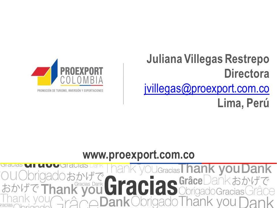 Juliana Villegas Restrepo Directora jvillegas@proexport.com.co