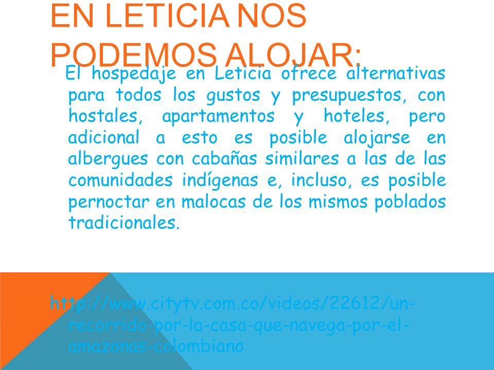 En Leticia nos podemos alojar: