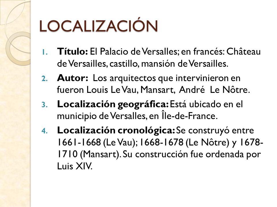 LOCALIZACIÓN Título: El Palacio de Versalles; en francés: Château de Versailles, castillo, mansión de Versailles.