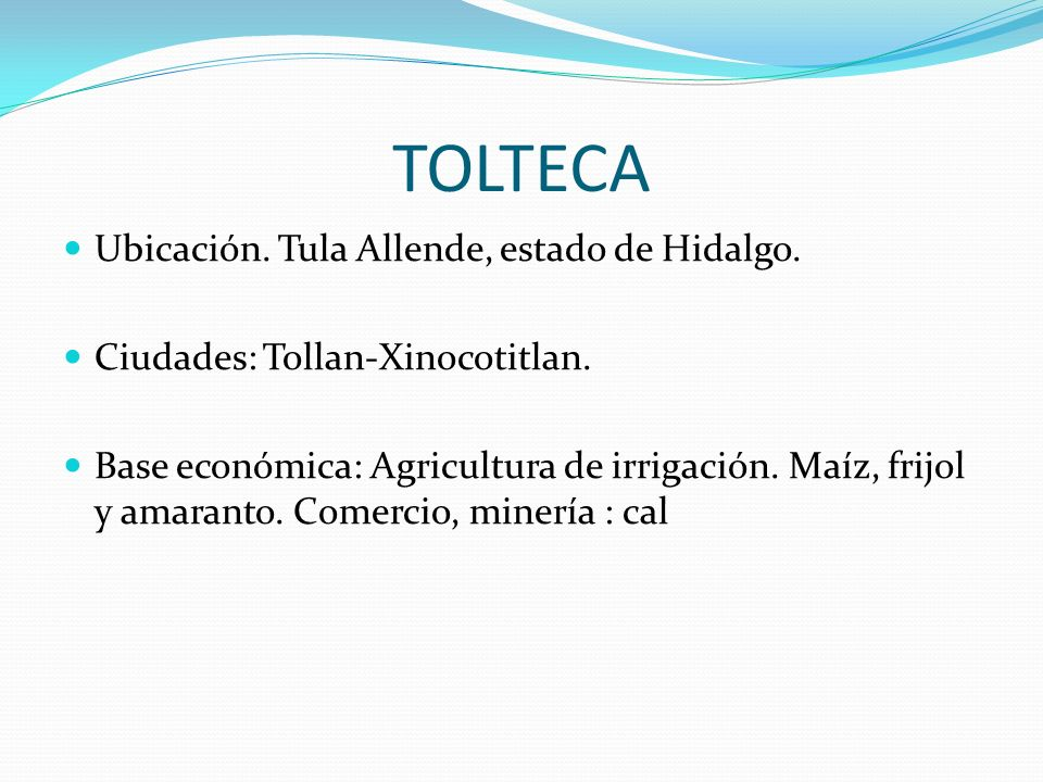 TOLTECA Ubicación. Tula Allende, estado de Hidalgo.