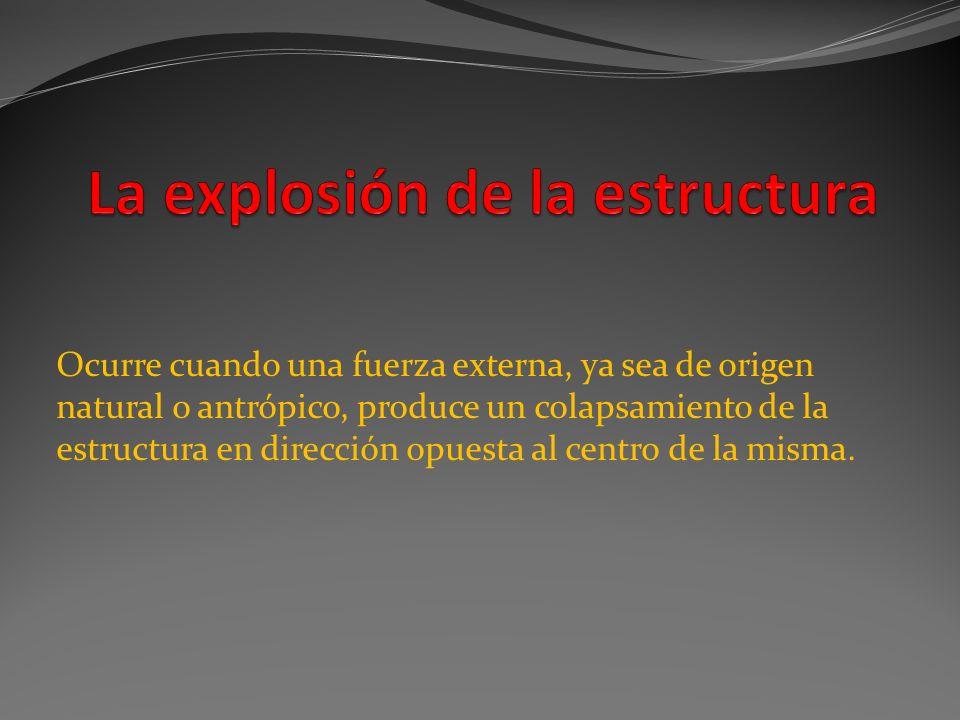 La explosión de la estructura