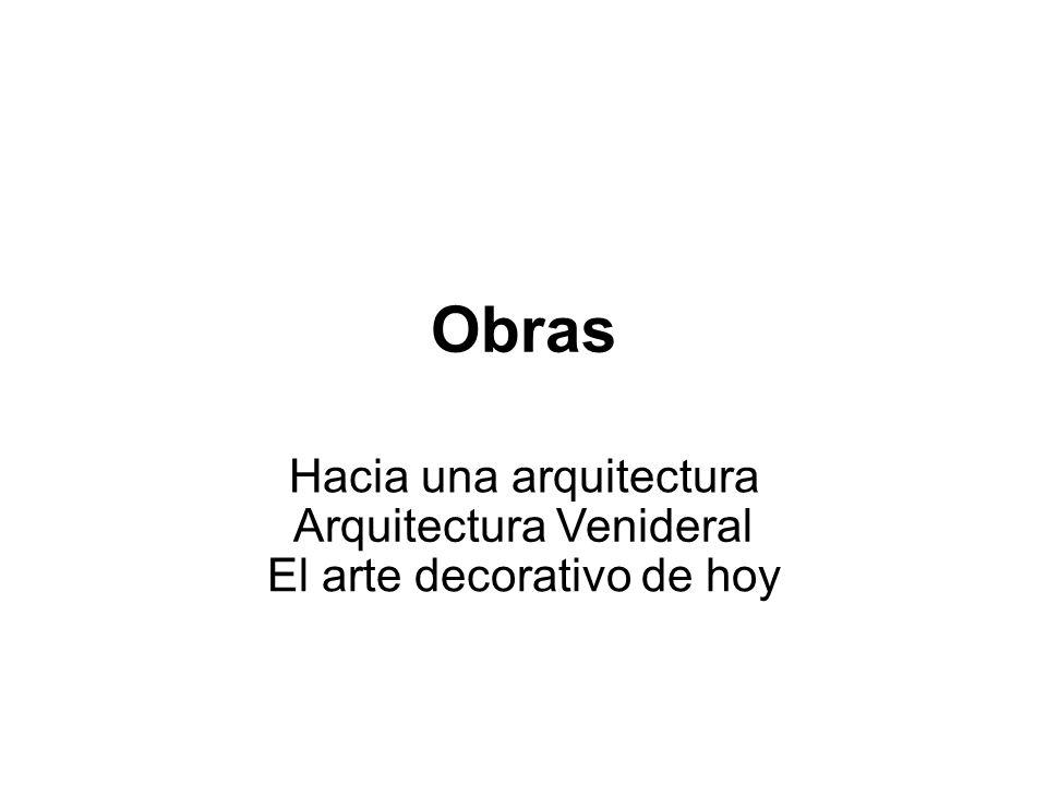 Obras Hacia una arquitectura Arquitectura Venideral