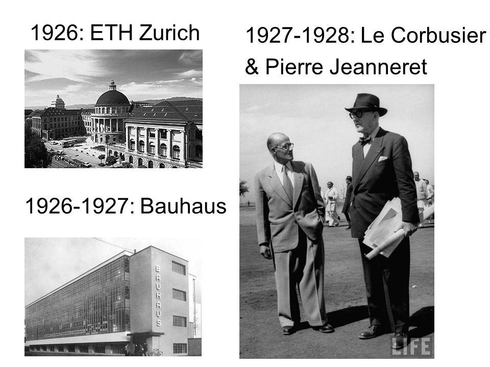 1926: ETH Zurich 1927-1928: Le Corbusier & Pierre Jeanneret 1926-1927: Bauhaus
