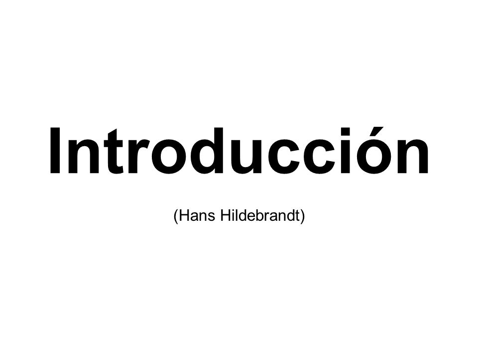 Introducción (Hans Hildebrandt)