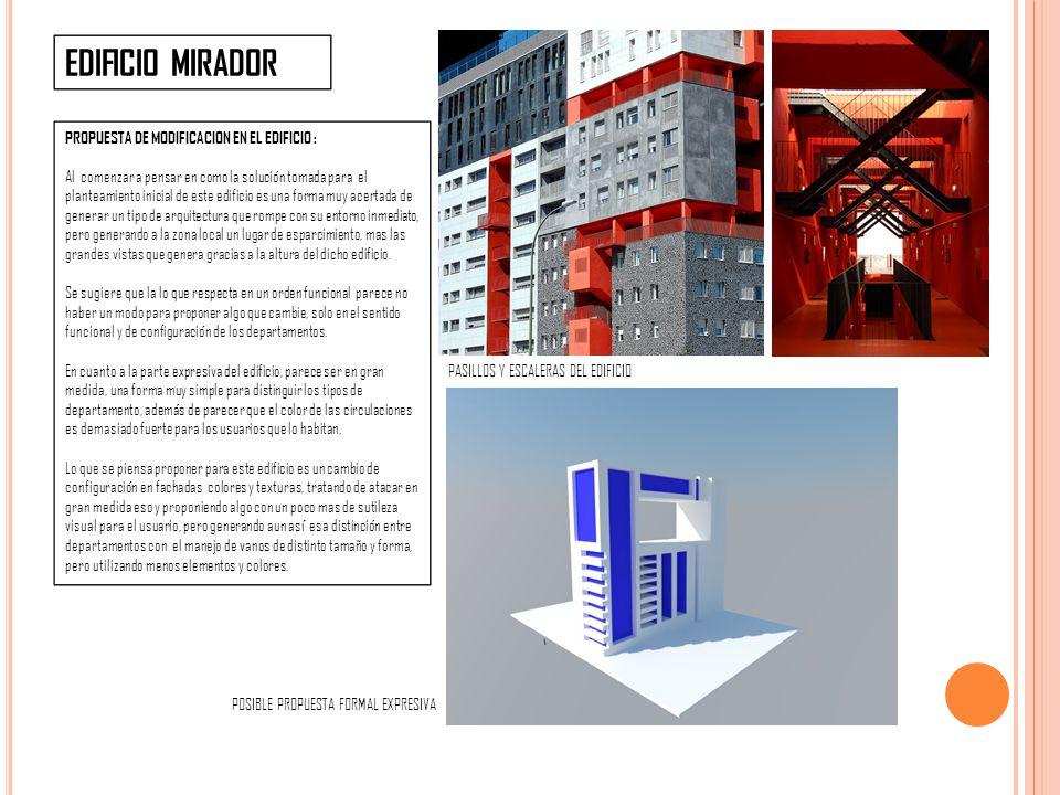 EDIFICIO MIRADOR PROPUESTA DE MODIFICACION EN EL EDIFICIO :