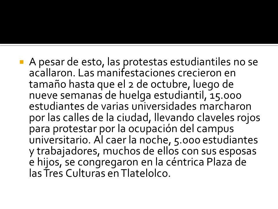 A pesar de esto, las protestas estudiantiles no se acallaron